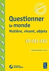 Questionner le monde - Matière, vivant, objets - CP-CE1-CE2 (+ CD-ROM) de Pascal Chauvel