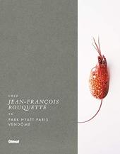 Chez Jean-François Rouquette - Au Park Hyatt Paris Vendôme de Jean-François Rouquette