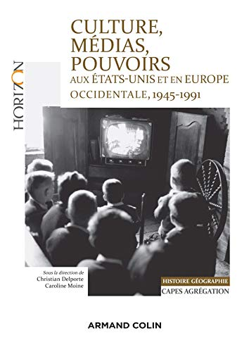 Culture, médias, pouvoirs aux États-Unis et en Europe, 1945-1991