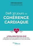 Défi 30 jours de cohérence cardiaque - 3 fois 5 minutes par jour pour découvrir tous les incroyables trésors de votre coeur et rééquilibrer votre santé ... O'Hare. Ouvrage dirigé par Anne Ghesquière.