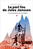Le pari fou de jules Janssen - Un savant épris du mont Blanc