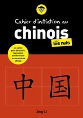 Cahier d'initiation au chinois pour les Nuls de Jing LI