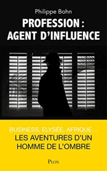 Profession - Agent d'influence de Philippe BOHN