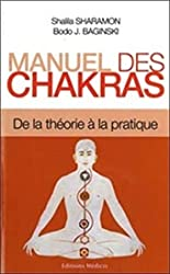 Manuel des chakras - De la théorie à la pratique de Bodo-j. Baginski