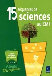 15 séquences de sciences au CM1 - Pack de 6 livrets, Programmes 2008 de Bernadette Aubry
