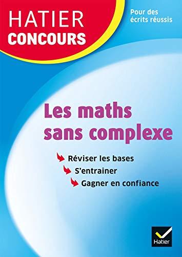 Hatier concours - Les maths sans complexe