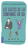 Les gestes de la confiance en soi - Pocket - 17/10/2013