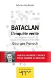 Bataclan - L'enquête vérité - Par le président de la commission d enquête parlementaire sur les attentats de Paris
