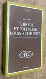 Theorie Et Politique: Louis Althusser - Louis Althusser (Digraphe) - Fayard