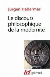 Le discours philosophique de la modernité - Douze conférences de Jürgen Habermas