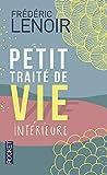 Petit traite de vie interieure by Frederic Lenoir(2012-09-20) - Pocket - 01/01/2012