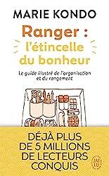 Ranger:l'étincelle du bonheur - Un manuel illustré par une experte dans l'art de l'organisation et du rangement de Marie Kondo
