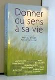 Donner du sens à sa vie - France Loisirs - 01/11/2011