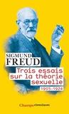 Trois essais sur la théorie sexuelle: 1905-1924 - Flammarion - 25/09/2019
