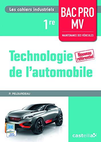 Technologie de l'automobile 1re Bac Pro Maintenance des véhicules (2015)