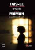 Fais-le pour Maman (1 CD MP3) - Cdl - 15/01/2015