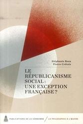 Le républicanisme social - Une exception française ? de Pierre Crétois