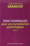 Séries numériques pour une normalisation psychologique - Tome 2 de Grigori Petrovich Grabovoï (1 novembre 2014) Broché