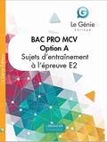 Sujets d'entraînement à l'examen Bac Pro MCV option A - Epreuve E2 : analyse et résolution de situations professionnelles