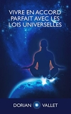 Vivre en Accord Parfait avec les Lois Universelles (2021) - Format Kindle - 8,88 €