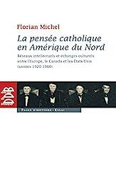 La pensée catholique en Amérique du Nord de Florian Michel