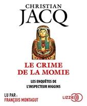 Les enquêtes de l'inspecteur Higgins - Le crime de la momie de Christian JACQ
