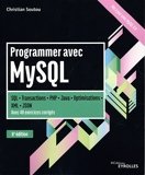 Programmer avec MySQL - SQL-Transactions-PHP-Java-Optimisations-XML-JSON. Avec 40 exercices corrigés.