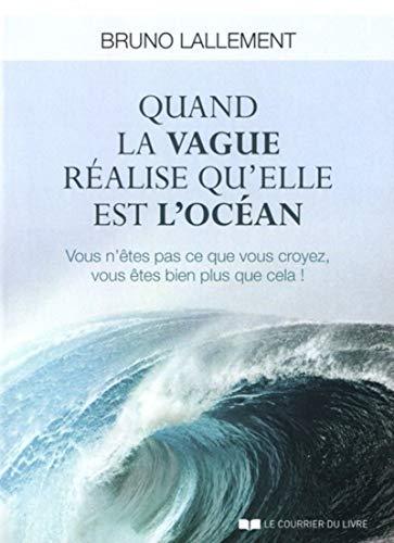Quand la vague réalise qu'elle est l'océan