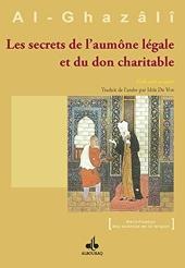 Les secrets de l'aumône légale et du don charitable d'Abû-Hâmid Al-Ghazâlî