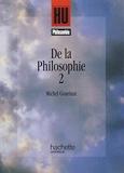 De la philosophie 2 - Classes terminales classes préparatoires aux grandes écoles premier cycle d'enseignement supérieurDe la philosophie Tome 2