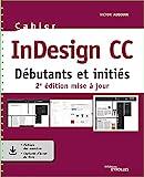 Cahier InDesign CC - Débutants et initiés
