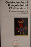 L'estime de soi - S'aimer pour mieux vivre avec les autres - Editions Odile Jacob - 01/01/2001