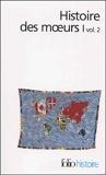 Histoire des moeurs, tome 1, volume 2 - Les Coordonnées de l'homme et la Culture matérielle