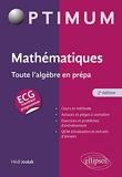 Mathématiques - Toute l'algèbre en prépa ECG