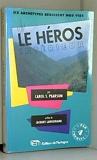 Le héros intérieur - Six archétypes régissent notre vie