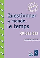 Questionner le monde - Le temps (+ CD-Rom) de Françoise Bellanger