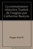 La connaissance objective Traduit de l'anglais par Catherine Bastyns - Editions Complexe