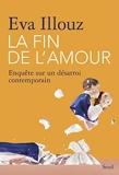 La Fin de l'amour. Enquête sur un désarroi contemporain - Format Kindle - 16,99 €