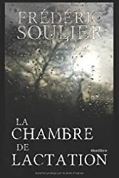 La chambre de lactation de Frédéric Soulier