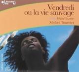 Vendredi ou La Vie Sauvage CD [livre audio] (French Edition) by Michel Tournier (2004-10-21) - French and European Publications Inc - 21/10/2004