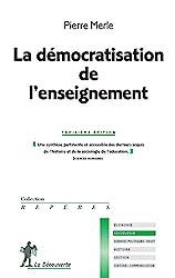 La démocratisation de l'enseignement de Pierre MERLE