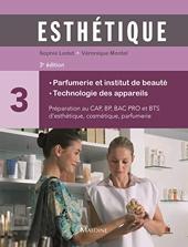 Esthétique. Parfumerie et institut de beauté 3e éd. - Parfumerie et institut de beauté technologie des appareils (tome 3) de Sophie Ledet