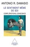 Le Sentiment même de soi - Corps, émotions, conscience (SCIENCES) - Format Kindle - 11,99 €