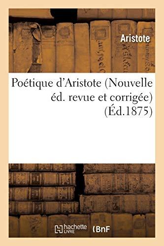 Poétique d'Aristote Nouvelle éd. revue et corrigée