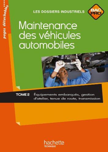 Maintenance des véhicules automobiles Tome 2, Bac Pro