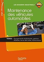 Maintenance des véhicules automobiles Tome 2, Bac Pro - Livre élève - Ed.2010 de Jean-Claude Morin