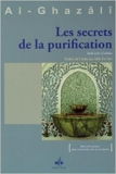 Secrets de la purification (Les) de Abu Hamid ALGHAZALI ( 1 février 2014 )