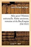 Atlas pour l'Histoire universelle. Partie ancienne, romaine et du Bas-Empire, avec texte explicatif