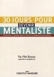 30 Jours Pour Devenir Mentaliste - Apprendre le mentalisme et l'art de la manipulation mentale - Institut Pandore - 01/10/2013