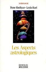 Les Aspects astrologiques. Une approche basée sur le processus de Dane Rudhyar